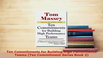 PDF  Ten Commitments for Building High Performance Teams Ten Commitment Series Book 2 Free Books