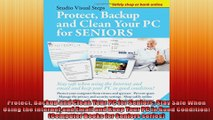 DOWNLOAD PDF  Protect Backup and Clean Your PC for Seniors Stay Safe When Using the Internet and Email FULL FREE