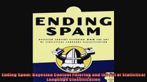 DOWNLOAD PDF  Ending Spam Bayesian Content Filtering and the Art of Statistical Language Classification FULL FREE