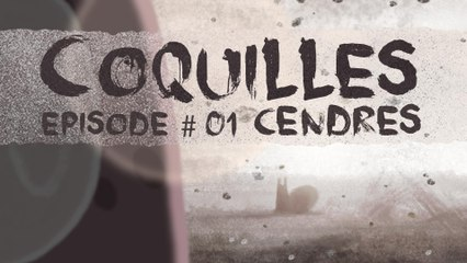 Cendre - Coquilles 1x01