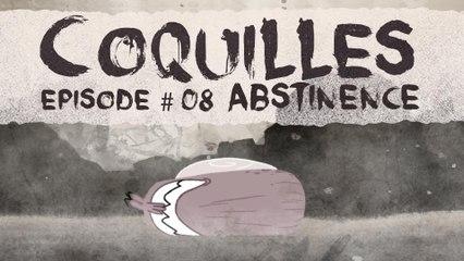 Abstinence - Coquilles 1x08