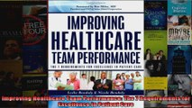 Improving Healthcare Team Performance The 7 Requirements for Excellence in Patient Care