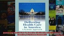 Delivering Health Care In America Delivering Health Care in America A Systems Approach