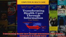 Transforming Health Care Through Information Case Studies Computers in Health Care