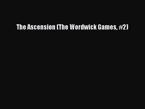 The Ascension (The Wordwick Games, #2)