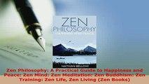 PDF  Zen Philosophy A Practical Guide to Happiness and Peace Zen Mind Zen Meditation Zen  EBook