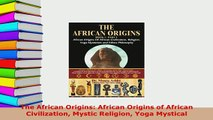 PDF  The African Origins African Origins of African Civilization Mystic Religion Yoga Mystical  EBook