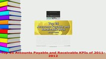 Read  Top 25 Accounts Payable and Receivable KPIs of 20112012 Ebook Free