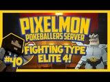 Pixelmon Server (Minecraft Pokemon Mod) Pokeballers Lets Play Season 2 Ep.40 Fighting Type Elite 4!