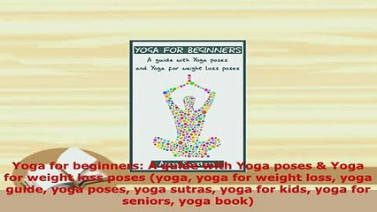 Download Yoga for beginners A guide with Yoga poses Yoga for