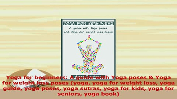 Download  Yoga for beginners A guide with Yoga poses  Yoga for weight loss poses yoga yoga for  Read Online