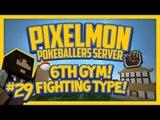 Pixelmon Server (Minecraft Pokemon Mod) Pokeballers Lets Play Season 2 Ep.29 6th Gym! Fighting Type!