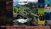 Read  Kauai Trails Walks strolls and treks on the Garden Island Kauai Trails Walks Strolls   Full EBook