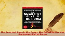 PDF  The Smartest Guys in the Room The Amazing Rise and Scandalous Fall of Enron  EBook