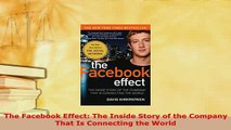 PDF  The Facebook Effect The Inside Story of the Company That Is Connecting the World  Read Online