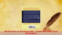 PDF  Barbarians to Bureaucrats  Corporate Life Cycle Strategies  Read Online