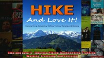 Read  Hike and Love It  Enjoying Hiking Backpacking Trekking Walking Tramping and Camping  Full EBook