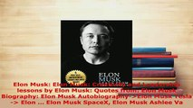 PDF  Elon Musk Elon Musk Creativity and Leadership lessons by Elon Musk Quotes from Elon  EBook