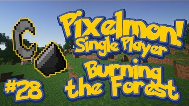 Pixelmon (Minecraft Pokemon Mod) Single Player Ep.28 Burning Down the Forest!