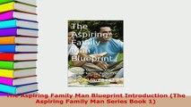 Download  The Aspiring Family Man Blueprint Introduction The Aspiring Family Man Series Book 1 Read Online