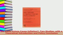 PDF  Do Trade Unions Cause Inflation Two Studies with a Theoretical Introduction and Policy PDF Online