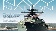 Read Navy and the Nation  The Influence of the Navy on Modern Australia Ebook pdf download