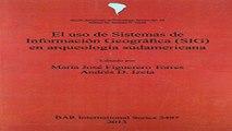 Read El uso de Sistemas de Informacion  Geografica  SIG  en arqueologia sudamericana  BAR