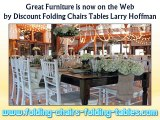 Great Furniture is now on the Web by Discount Folding Chairs Tables Larry Hoffman