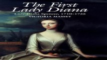 Read The First Lady Diana  Lady Diana Spencer 1710 1735 Ebook pdf download