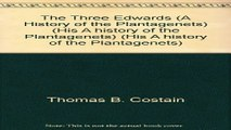 Download The Three Edwards  A History of the Plantagenets   His A history of the Plantagenets