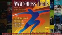 Awareness Heals The Feldenkrais Method For Dynamic Health