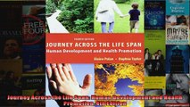 Journey Across the Life Span Human Development and Health Promotion 4th Edition