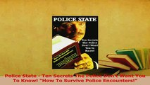 Read  Police State  Ten Secrets The Police Dont Want You To Know How To Survive Police Ebook Free