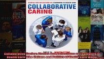Collaborative Caring Stories and Reflections on Teamwork in Health Care The Culture and