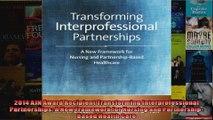 2014 AJN Award Recipient Transforming Interprofessional Partnerships A New Framework for