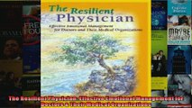 The Resilient Physician Effective Emotional Management for Doctors  Their Medical