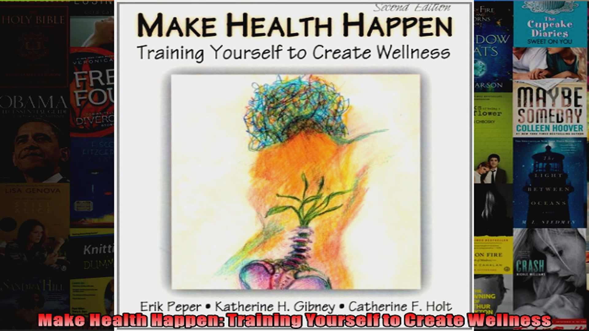 Make Health Happen Training Yourself to Create Wellness