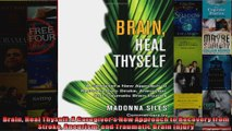 Brain Heal Thyself A Caregivers New Approach to Recovery from Stroke Aneurism and