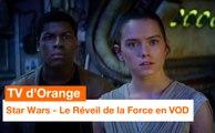 TV d'Orange - Star Wars : Le Réveil de la Force en VOD - Orange