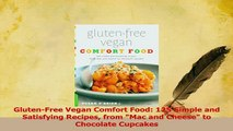 Read  GlutenFree Vegan Comfort Food 125 Simple and Satisfying Recipes from Mac and Cheese to PDF Online