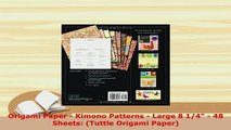 PDF  Origami Paper  Kimono Patterns  Large 8 14  48 Sheets Tuttle Origami Paper  EBook