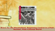 Download  Bravo for the Marshallese Regaining Control in a PostNuclear PostColonial World Free Books