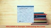 Read  HIVAIDS in Georgia Addressing the Crisis Ebook Free