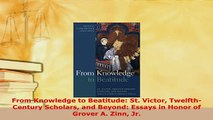 PDF  From Knowledge to Beatitude St Victor TwelfthCentury Scholars and Beyond Essays in Free Books