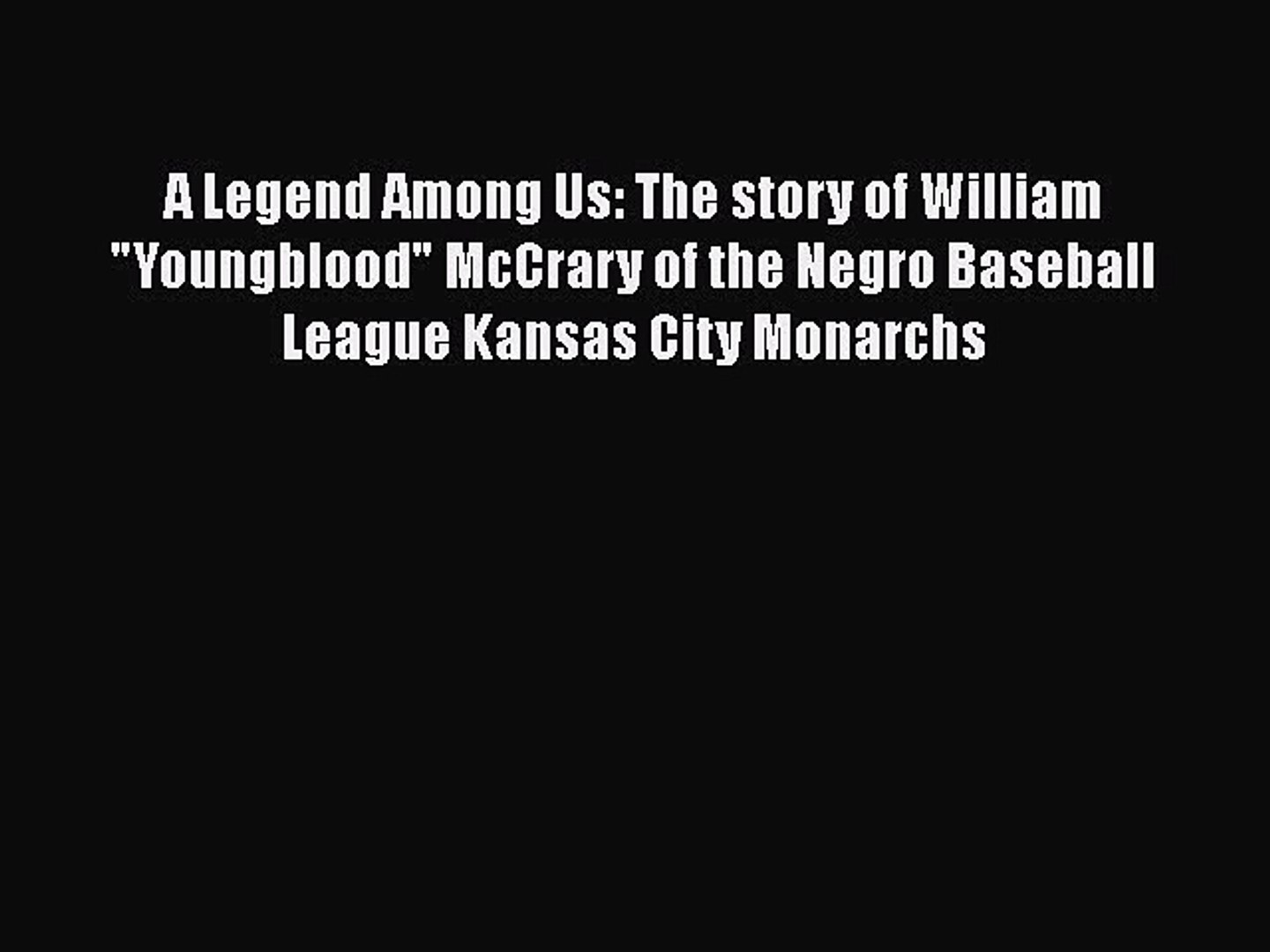 [PDF] A Legend Among Us: The story of William Youngblood McCrary of the Negro Baseball League