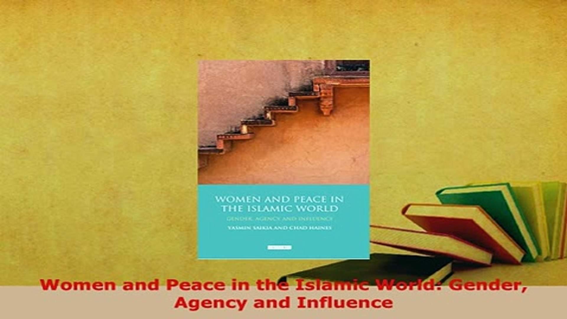 PDF Women and Peace in the Islamic World Gender Agency and Influence Free  Books