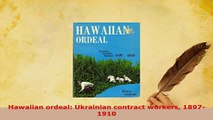 Download  Hawaiian ordeal Ukrainian contract workers 18971910 Download Full Ebook