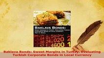 PDF  Baklava Bonds Sweet Margins in Turkey Evaluating Turkish Corporate Bonds in Local Ebook