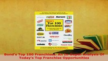 PDF  Bonds Top 100 Franchises An InDepth Analysis Of Todays Top Franchise Opportunities Read Online