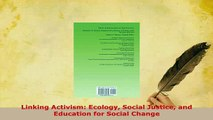 PDF  Linking Activism Ecology Social Justice and Education for Social Change Download Online